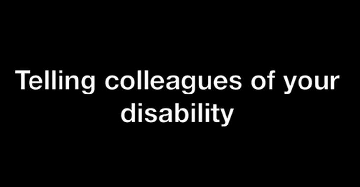 Telling Work Colleagues of your Disability Video Image